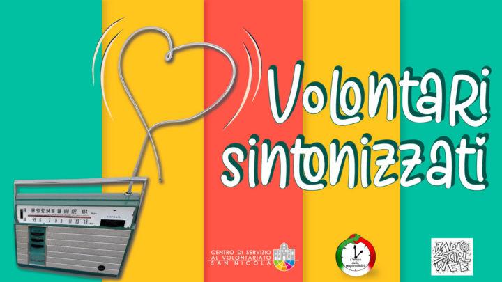 Ep1 – Volontari Sintonizzati: voci, storie e testimonianze